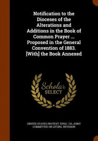 Notification to the Dioceses of the Alterations and Additions in the Book of