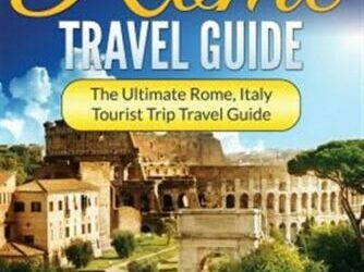 Rome Travel Guide: The Ultimate Rome, Italy Tourist Trip Travel Guide, Brand