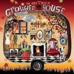 CROWDED HOUSE - The Very Very Best Of *****NEW SEALED CD***** greatest hits
